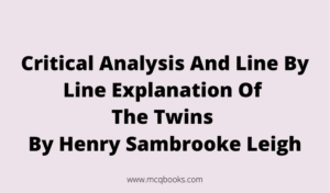 Critical Analysis And Line By Line Explanation Of The Twins By Henry Sambrooke Leigh