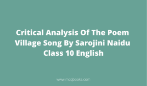 Critical Analysis Of The Poem Village Song By Sarojini Naidu