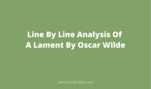 Line By Line Analysis Of A Lament By Oscar Wilde
