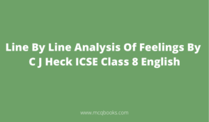 Line By Line Analysis Of Feelings By C J Heck ICSE Class 8 English