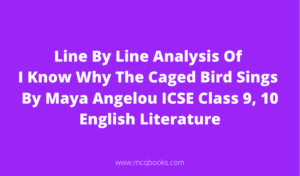 Line By Line Analysis Of I Know Why The Caged Bird Sings By Maya Angelou