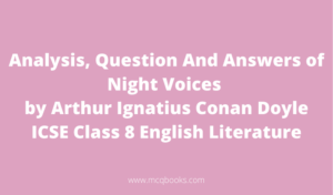 Question-And-Answers-of-Night-Voices-by-Arthur-Ignatius-Conan Doyle ICSE Class 8