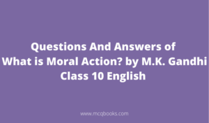Questions And Answers of What is Moral Action?