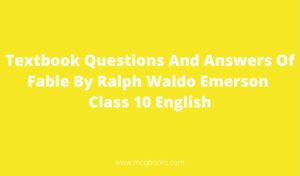 Textbook Questions And Answers Of Fable By Ralph Waldo Emerson