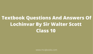 Textbook Questions And Answers Of Lochinvar