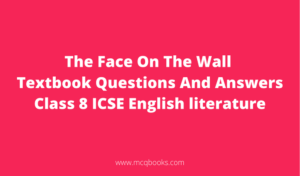 The Face On The Wall Textbook Questions And Answers