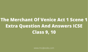 Extra Questions And Answers Of The Merchant Of Venice Act 1 Scene 1