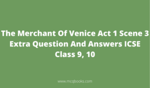 The Merchant Of Venice Act 1 Scene 3 Extra Question And Answers
