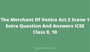 The Merchant Of Venice Act 2 Scene 1 Extra Question And Answers