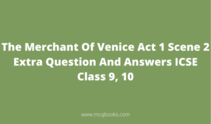 The Merchant Of Venice ICSE Extra Questions And Answers