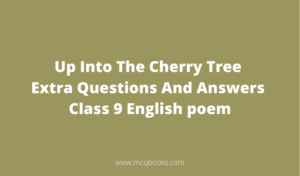 Up Into The Cherry Tree Extra Questions And Answers