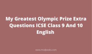 My Greatest Olympic Prize Extra Questions